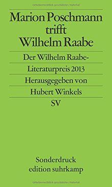 Marion Poschmann trifft Wilhelm Raabe: Der Wilhelm Raabe-Literaturpreis 2013 (edition suhrkamp)