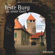 Ein feste Burg ist unser Gott: Die schönsten deutschen Kirchenlieder