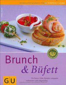 Brunch & Büfett: Die besten Gäste-Rezepte: entspannt vorbereiten und mitgenießen (GU einfach clever Relaunch 2007)