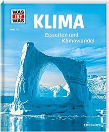 WAS IST WAS Band 125. Klima: Eiszeiten und Klimawandel (WAS IST WAS Sachbuch)