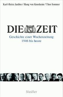 Die Zeit: Geschichte einer Wochenzeitung - 1946 bis heute -