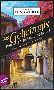 Das Geheimnis von La Bastide Blanche: Ein Provence-Krimi (Verlaque & Bonnet ermitteln, Band 7)