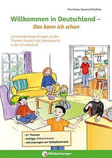 Willkommen in Deutschland - Das kann ich schon!: Lernstandsüberprüfungen zu den Themen Deutsch als Zweitsprache in der Grundschule