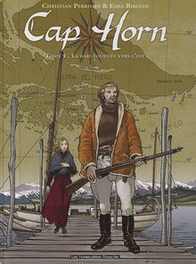 Cap Horn, Tome 1 : La baie tournée vers l'est