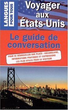 Voyager aux Etats-Unis. Le guide de conversation (Méthodes K7)