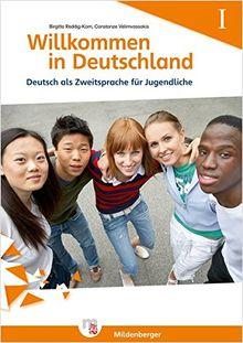 Willkommen in Deutschland! Deutsch als Zweitsprache für Jugendliche: Heft 1