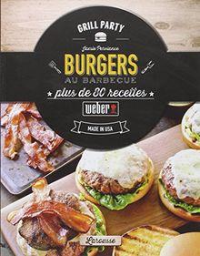 Burgers au barbecue : Plus de 80 recettes