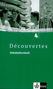 Découvertes 4 / Vokabellernheft: Für Französisch als 2. Fremdsprache oder fortgeführte 1. Fremdsprache. Gymnasium: TEIL 4