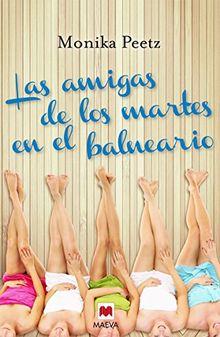 Las Amigas de Los Martes En El Balneario (Grandes Novelas)