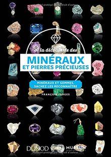 A la découverte des minéraux et pierres précieuses : Minéraux et gemmes, sachez les reconnaître