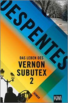 Das Leben des Vernon Subutex 2: Roman
