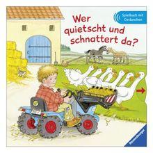Wer quietscht und schnattert da?: Spielbuch mit Geräuschen