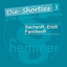 Die Shorties 3 - SachenR, ErbR, FamilienR