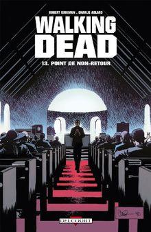 Walking Dead, Tome 13 : Point de non-retour