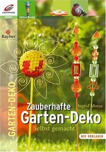 Zauberhafte Garten-Dekorationen selbstgemacht