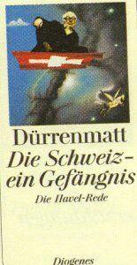 Die Schweiz - ein Gefängnis. Rede auf Vaclav Havel.
