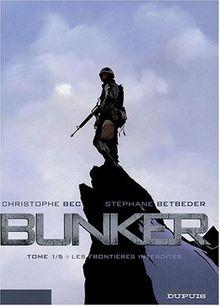Bunker, Tome 1 : Les frontières interdites