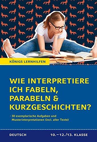 Königs Lernhilfen Wie Interpretiere Ich Fabeln Parabeln Und