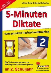 Kohls Fünf-Minuten-Diktate / 2. Schuljahr: Trainingsprogramm zur Bildung von Schreibkompetenz im 2. Schuljahr