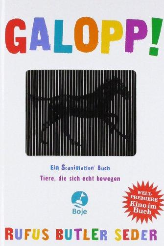 Galopp!: Tiere, die sich echt bewegen. Ein Scanimation Buch