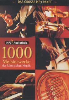 1.000 Meisterwerke der klassischen Musik