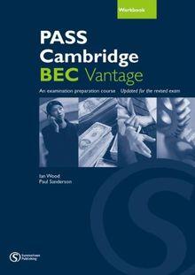 Pass Cambridge BEC (B2) Vantage - Workbook: An examination preparation course: Update for the revised exam (Pass Cambridge BEC Series)
