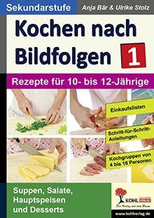 Kochen nach Bildfolgen 1: Band 1: Rezepte für 10- bis 12-Jährige