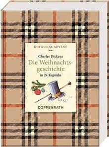 Kleine Klassiker - Der kleine Advent - Charles Dickens - Die Weihnachtsgeschichte: in 24 Kapiteln