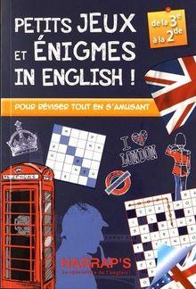 Petits jeux et énigmes in English ! : De la 3e à la 2e