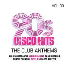 90s Disco Hits Vol.3-the Club Anthems