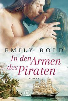 In den Armen des Piraten (Historical Romance, Band 2)