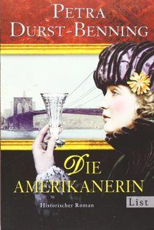 Die Amerikanerin Historischer Roman Die Glasblaser Saga Von Petra Durst Benning