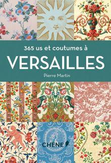 365 us et coutumes à Versailles
