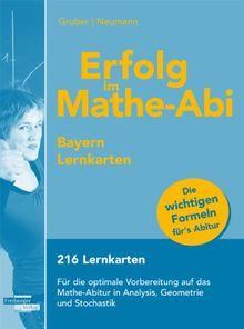 Erfolg im Mathe-Abi Bayern Lernkarten: 216 Lernkarten Für die optimale Vorbereitung auf das Mathe-Abitur in Analysis, Geometrie und Stochastik