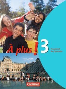 À plus! - Ausgabe 2004: Band 3 - Schülerbuch: Festeinband: Französisch für Gymnasien