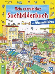 Mein extradickes Suchbilderbuch: Mit Wimmelbildern