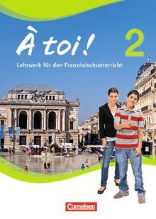 À toi! - Vier- und fünfbändige Ausgabe: Band 2 - Schülerbuch: Festeinband