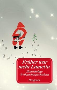 Früher war mehr Lametta: Hinterhältige Weihnachtsgeschichten sowie acht Gedichte