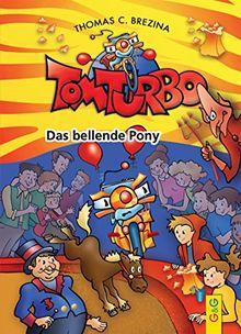 Tom Turbo: Das bellende Pony