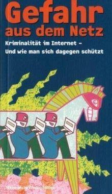 Gefahr aus dem Netz: Kriminalität im Internet - und wie man sich dagegen schützt