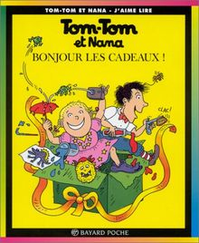 Tom Tom ET Nana: Bonjour Les Cadeaux!