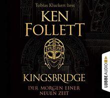 Kingsbridge - Der Morgen einer neuen Zeit (Kingsbridge-Roman, Band 4)