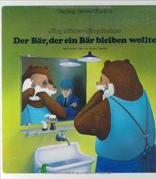 Der Bär, der ein Bär bleiben wollte - Nach einer Idee von Frank Tashlin