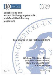 Einführung in die Fertigungslehre (Berichte aus dem Institut für Fertigungstechnik und Qualitätssicherung Magdeburg)