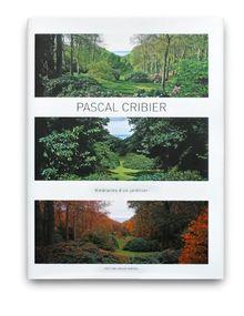 Pascal Cribier - Itineraires D'UN Jardin