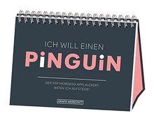 Ich will einen Pinguin