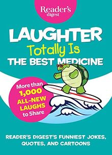 Laughter Totally Is the Best Medicine (Laughter Medicine)