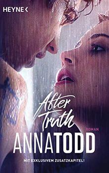 After truth - Mit exklusivem Zusatzkapitel: AFTER 2 - Roman - Mit exklusivem Zusatzmaterial
