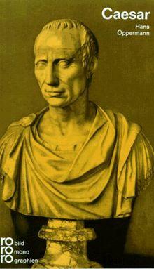 Caesar, Julius: Mit Selbstzeugnissen und Bilddokumenten