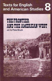 The Frontier and the American West, Texts for English and American Studies 8